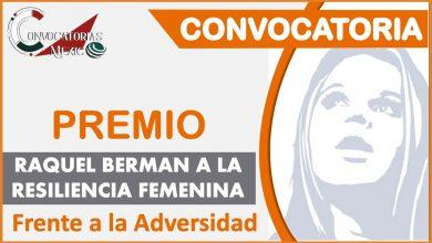 Convocatoria Premio Raquel Berman a la Resiliencia Femenina Frente a la Adversidad 2021-2022