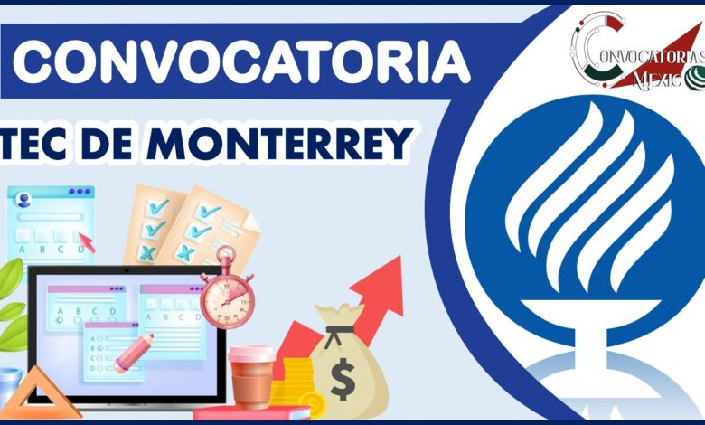 Convocatoria Tec de Monterrey 2021-2022