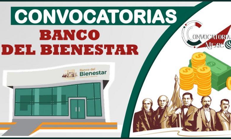 Convocatorias Banco del Bienestar 2021-2022