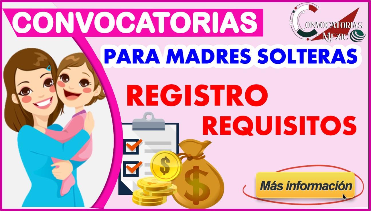 Convocatorias para Madres Solteras 2021-2022