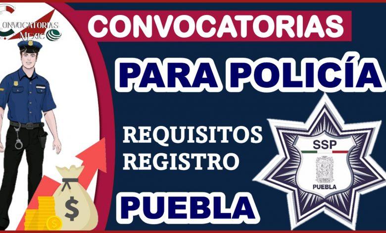 Convocatorias para policía de Puebla 2021-2022